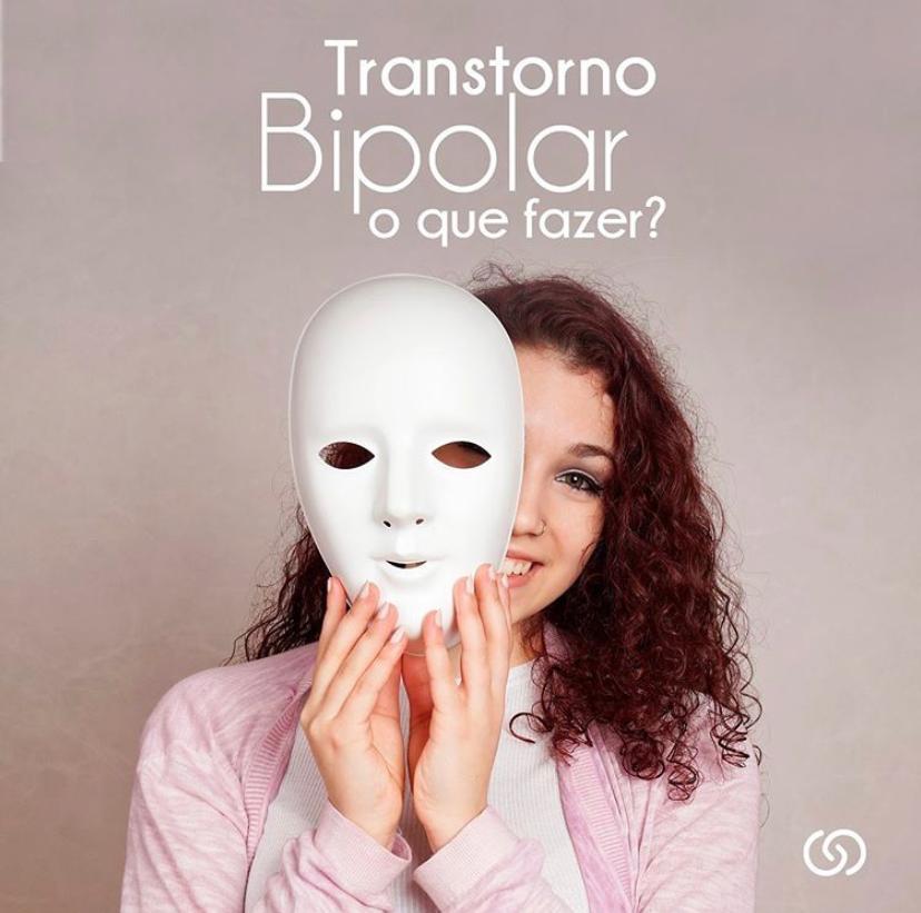 Transtorno Bipolar. Saiba o que fazer.