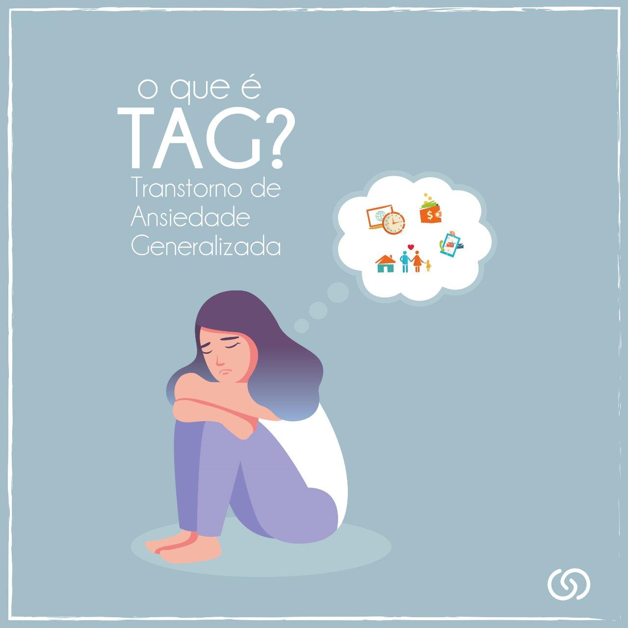 Transtorno de Ansiedade Generalizada (TAG)