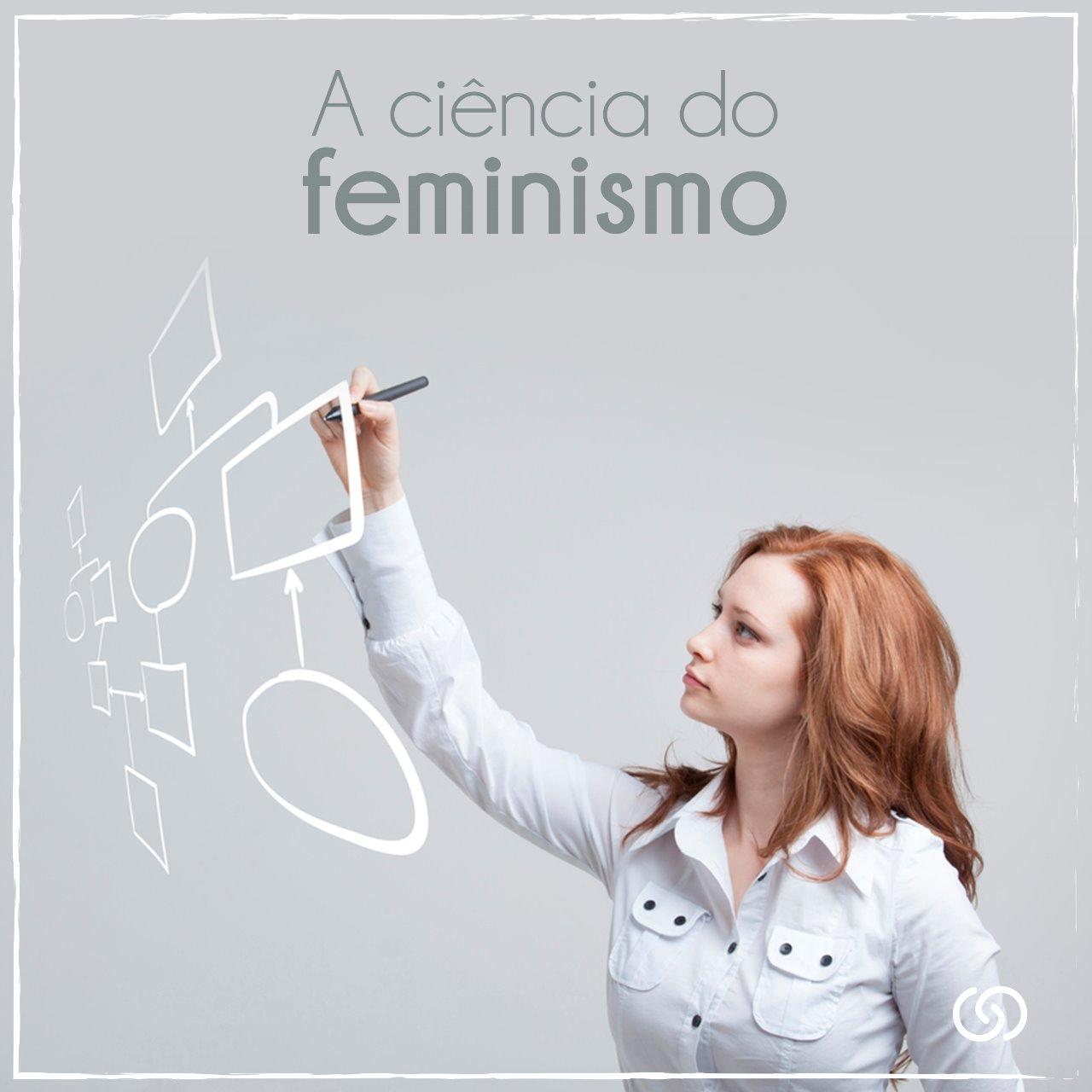 A ciência do feminismo
